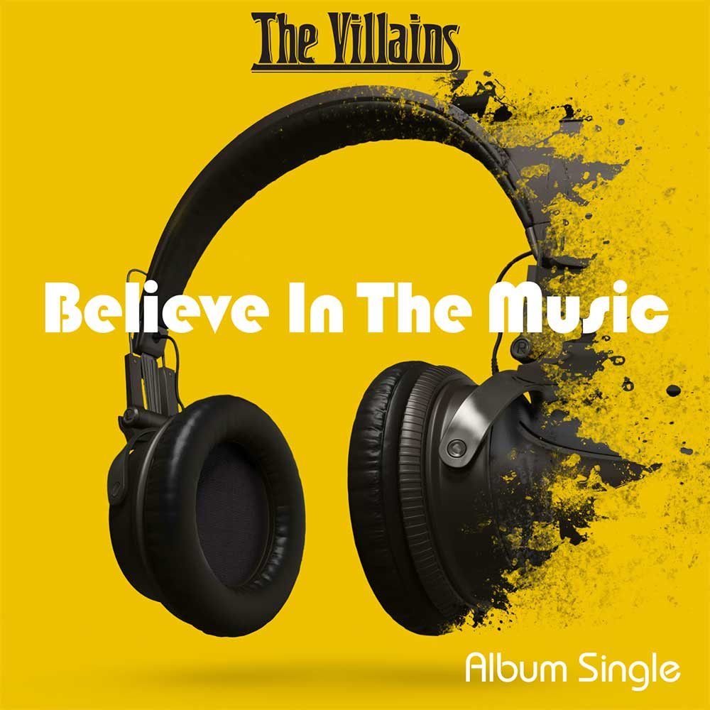 "The Villains ""Believe In The Music"" Single"