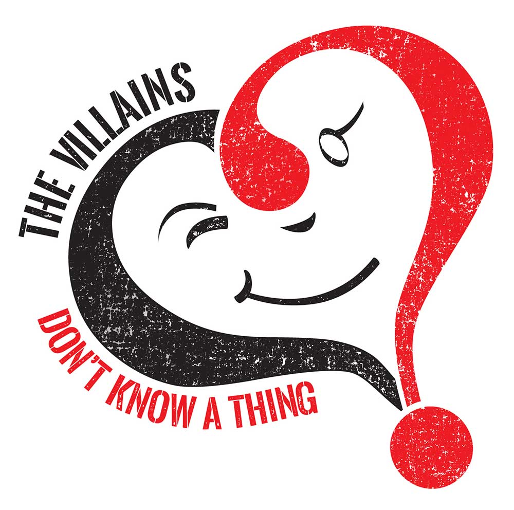 "The Villains ""Don't Know A Thing"" Single"